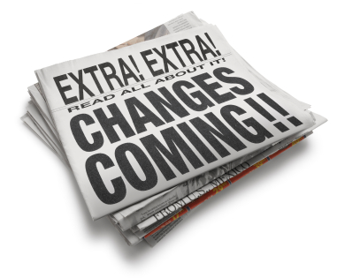 Extra!  Extra!  Changes Coming!