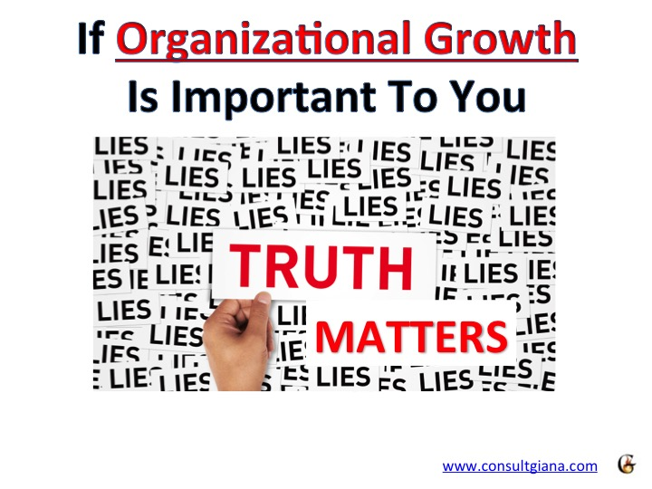 If organizational growth is important to you... Truth Matters