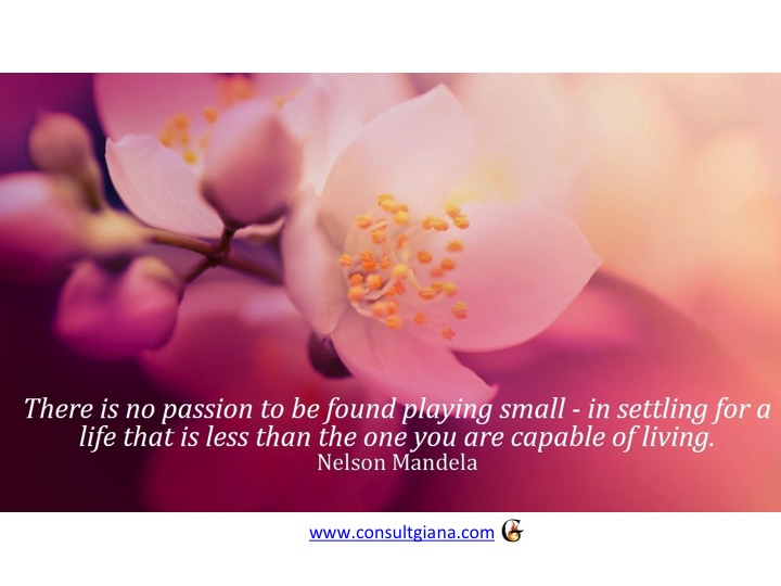 Don't settle for a life that is less than what you are capable of.