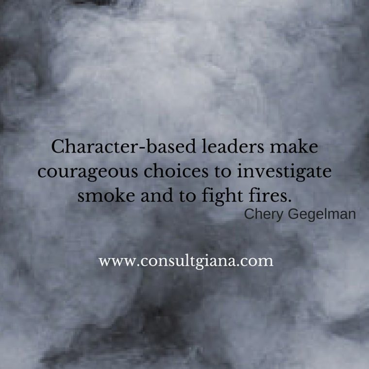 Courageous leaders make courageous choices to investigate smoke and to fight fires.