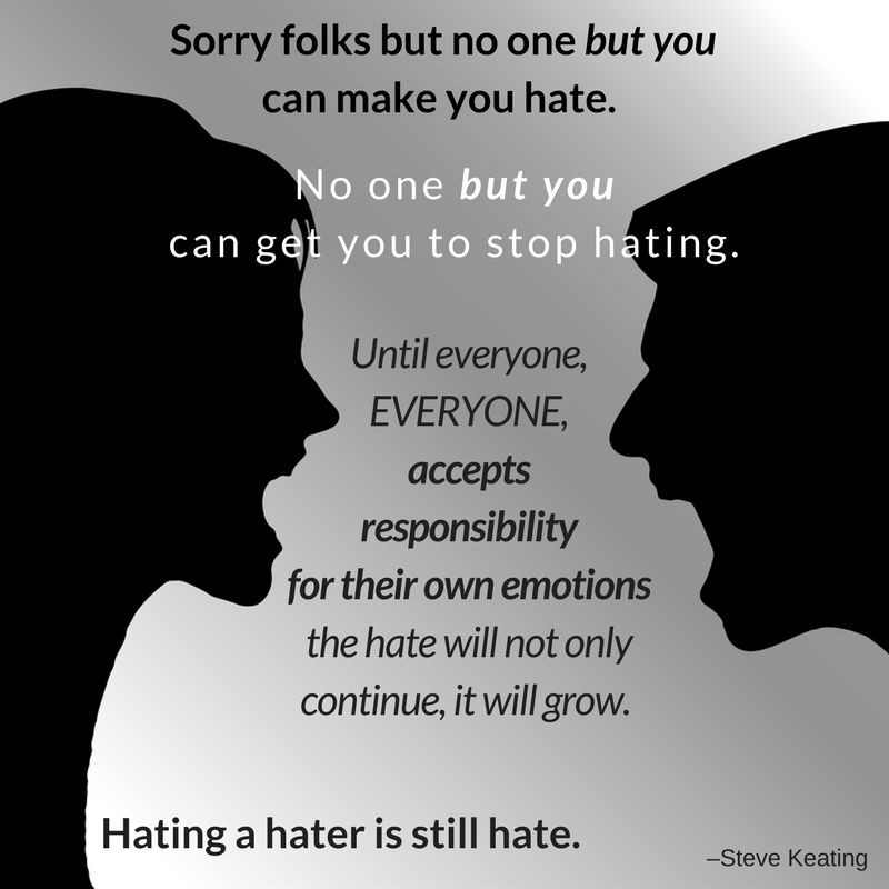 No one can make you hate