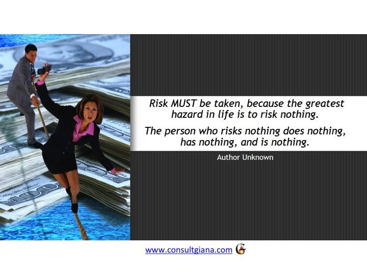 Risk Must Be Taken