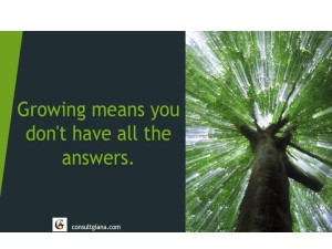 Growing means you don't have all the answers