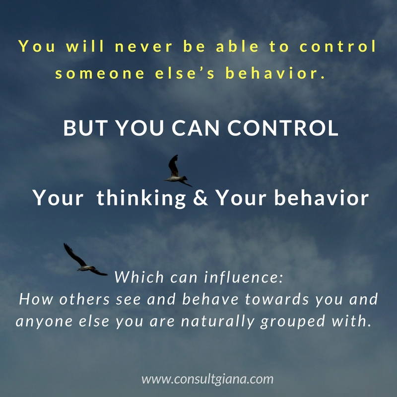 You can control your thinking and your behavior